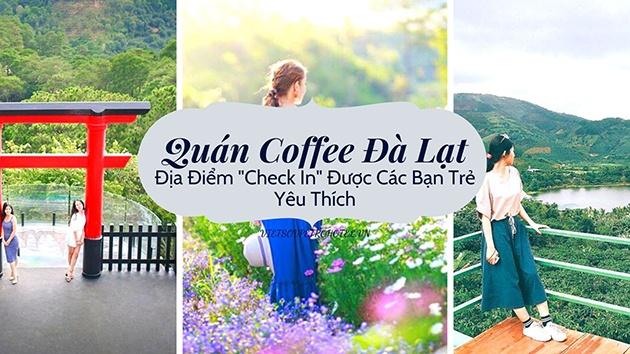 """Quán Coffee Đà Lạt - Địa điểm """"check in"""" được các bạn trẻ yêu thích nhất"""
