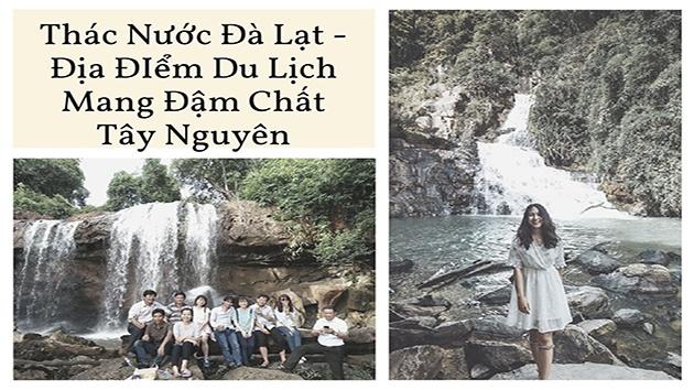 Thác nước ở Đà Lạt - Địa điểm du lịch mang đậm chất Tây Nguyên