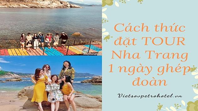 Cách thức đặt tour Nha Trang 1 ngày ghép đoàn